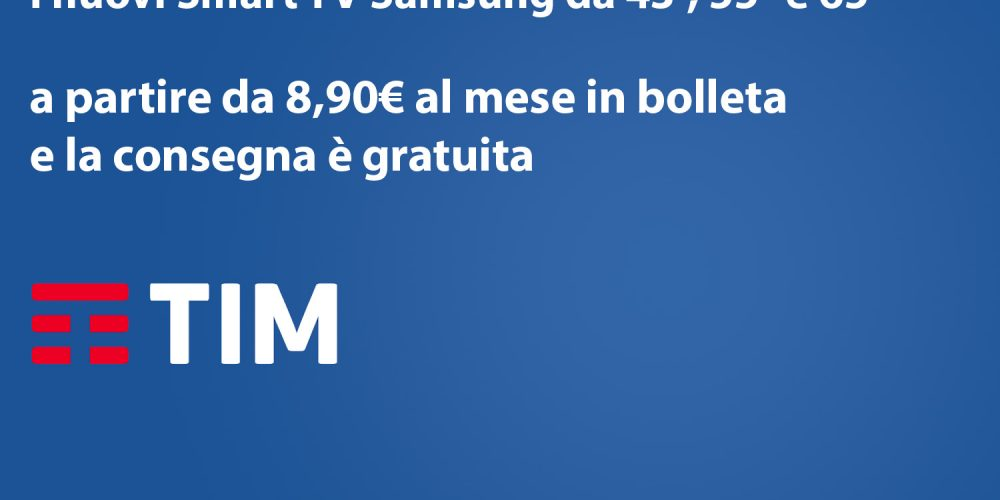 Promo TV Samsung a Rate in Bolletta TIM